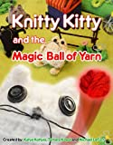 Knitty Kitty and the Magic Ball of Yarn