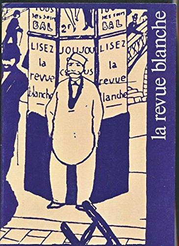 La Revue Blanche: Paris in the Days of Post-Impressionism and Symbolism