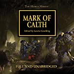 Mark of Calth: The Horus Heresy, Book 25 | Guy Haley,Graham McNeill,Anthony Reynolds,David Annandale,Rob Sanders,Aaron Dembski-Bowden,Dan Abnett