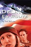 Delay en Route, Ted Mclane, 0595235425