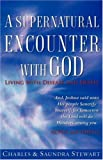 A Supernatural Encounter with God, Charles Stewart and Saundra Stewart, 1602667594