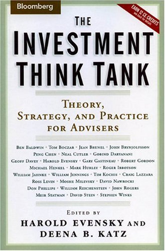 The Investment Think Tank: Theory, Strategy, and Practice For Advisers