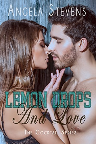 Book: Lemon Drops and Love (Cocktail Series Book 1) by Angela Stevens