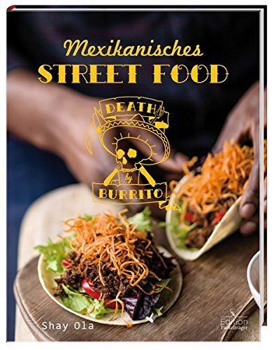 Death By Burrito   Mexikanisches Street Food