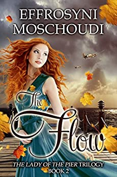 The Flow: A WWII British drama (The Lady of the Pier Book 2) by [Moschoudi, Effrosyni]