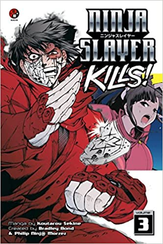 Ninja Slayer Kills 3: Koutarou Sekine, Bradley Bond, Phillip ...