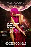 Best of Both Worlds (The Chosen Book 3)