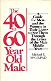 The Forty to Sixty Year Old Male, Michael E. McGill, 0671251341