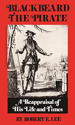 Blackbeard the Pirate: A Reappraisal of His Life and Times (Pirate Blackbeard)