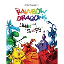 The Rainbow Dragons and Little Sleepy: Children's Picture Book about the Funny Multi-Colored Dragons, Books for Kids age 3-7, Children Book, Bedtime Story, Adventure Book, Age 3-7