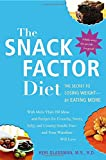 The Snack Factor Diet: The Secret to Losing Weight--by Eating MORE