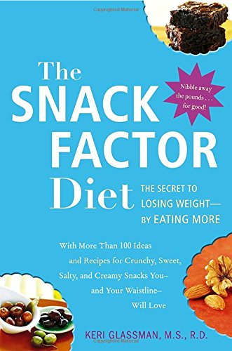 Download The Snack Factor Diet: The Secret to Losing Weight--by Eating MORE PDF