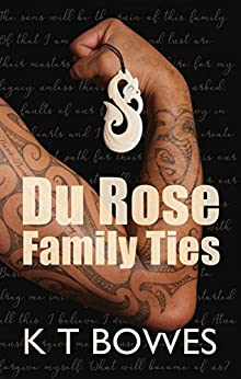 Du Rose Family Ties: A New Zealand Cozy Mystery (The Hana Du Rose Mysteries Book 9) by [Bowes, K T]