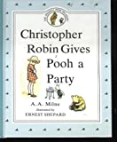 Christopher Robin Gives Pooh a Party Storybook, A. A. Milne, 0525447148