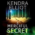 A Merciful Secret: Mercy Kilpatrick, Book 3 | Kendra Elliot