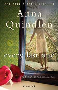 Every Last One: A Novel by [Quindlen, Anna]