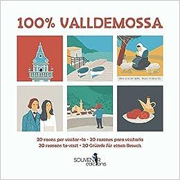 Lluïsa Calafat Ponseti - 100% Valldemossa: 20 Raons Per Visitar-lo · 20 Razones Para Visitarlo · 20 Reasons To Visit ·20 Gründe Für Einen Besuch.