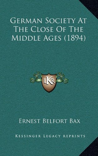 Download German Society At The Close Of The Middle Ages (1894) PDF