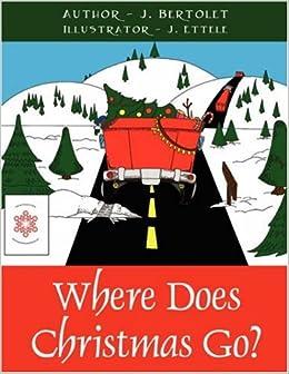 where does christmas go bertolet j 9781432702212 amazon com books amazon com