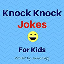 Knock Knock Jokes for Kids: Jolly Jokes for Kids, Book 1 Audiobook by Jeevna Bajaj Narrated by Jordan Scherer