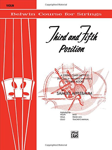 - 3rd and 5th Position String Builder: A String Class Method (for Class or Individual Instruction) - Violin (Belwin Course for Strings)