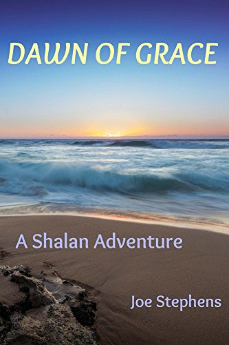 Dawn of Grace: A Shalan Adventure (The Shalan Adventures Book 4) by [Stephens, Joe]