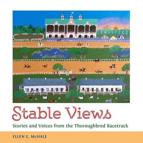 Stable Views: Stories and Voices from the Thoroughbred Racetrack (Folklore Studies in a Multicultural World Series)