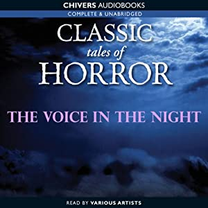 Classic Tales of Horror: The Voice in the Night Audiobook