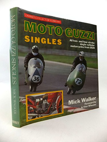 (Moto Guzzi singles: All two- and four-stroke single-cylinder motorcycles from 1920 (Osprey collector's library))