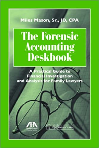The forensic accounting deskbook a practical guide to financial the forensic accounting deskbook a practical guide to financial investigation and analysis for family lawyers miles mason sr 9781614380634 amazon solutioingenieria Image collections