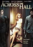 Across the Hall (2010) Brittany Murphy; Danny Pino; Mike Vogel