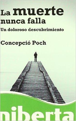 La muerte nunca falla: Un doloroso descubrimiento: s/n niberta / Serie Major: Amazon.es: Poch, Concepció: Libros