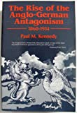 The Rise of the Anglo-German Antagonism, 1860-1914, Kennedy, Paul M., 0948660066