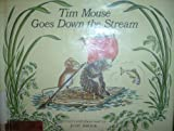 img - for Tim Mouse goes down the stream book / textbook / text book
