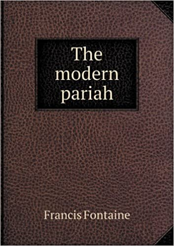 The Modern Pariah