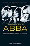 The Real Story of ABBA: Bright Lights Dark Shadows