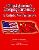 China and America's Emerging Partnership, John Milligan-Whyte and Manhong Lui, 1561718718