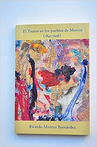Descarga gratuita de libros web. El teatro en los pueblos de Murcia PDF 8496299554