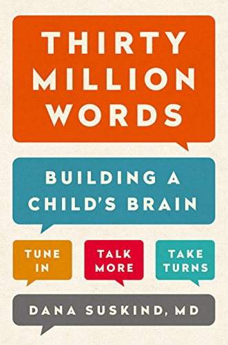 Thirty Million Words: Building a Child's Brain by [Suskind, Dana]