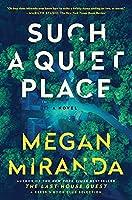 Such a Quiet Place: A Novel