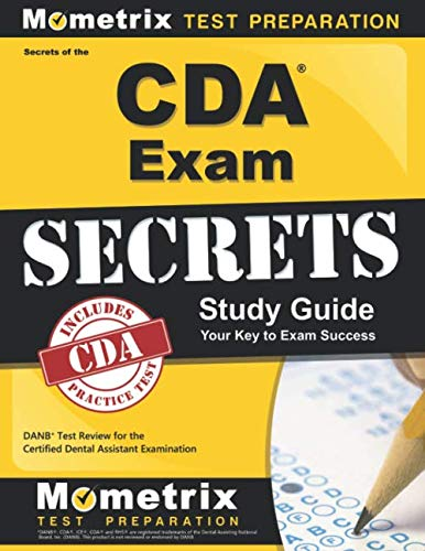 Secrets of the CDA Exam Study Guide: DANB Test Review for the Certified Dental Assistant Examination (Books Assistant Dental)