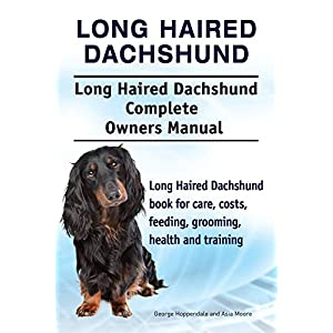 Long Haired Dachshund Dog. Long Haired Dachshund dog book for costs, care, feeding, grooming, training and health. Long Haired Dachshund dog Owners Manual. 1