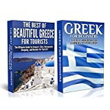 Travel Guide Box Set #5: The Best of Beautiful Greece For Tourists & Greek For Beginners (Greece, Greek, Greek for Beginners, Learn Greece, Greece Travel ... Greek, Greek Language, Greece Attractions)