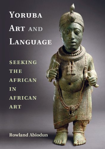 Download Yoruba Art and Language: Seeking the African in African Art Pdf