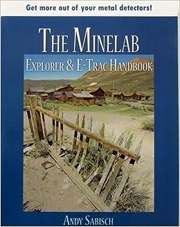 The Minelab Explorer and E - Trac Handbook: Amazon.es: Andy Sabisch: Libros