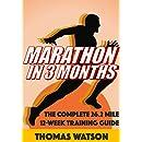 Marathon In Three Months: How To Train For A Marathon In Twelve Weeks