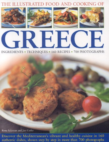 The Illustrated Food and Cooking of Greece (Illustrated Food & Cooking of) by Rena Salaman, Jan Cutler