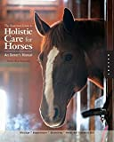 Illustrated Guide to Holistic Care for Horses: An Owner's Manual
