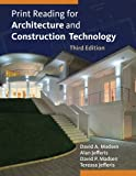 Print Reading for Architecture and Construction Technology (Book Only), Madsen, David A. and Jefferis, Alan, 128507596X