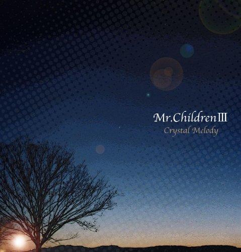 クリスタルメロディ Mr.Children作品集3